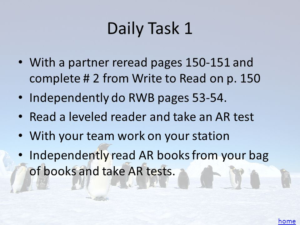 Daily Task 1 With a partner reread pages 150-151 and complete # 2 from Write to Read on p. 150. Independently do RWB pages 53-54.