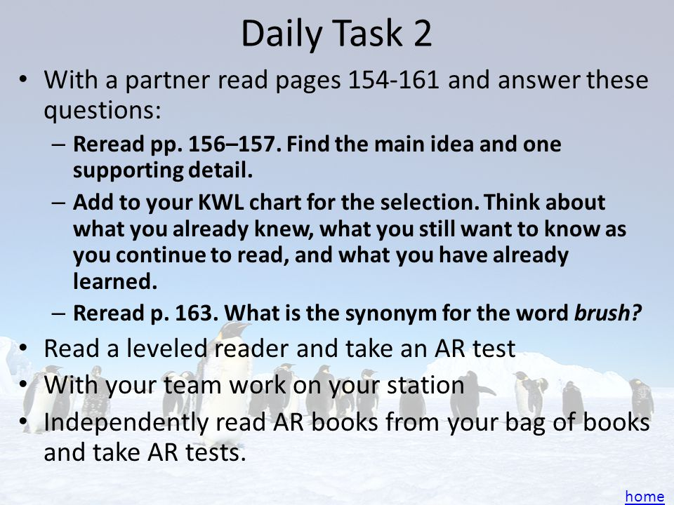 Daily Task 2 With a partner read pages 154-161 and answer these questions: Reread pp. 156–157. Find the main idea and one supporting detail.