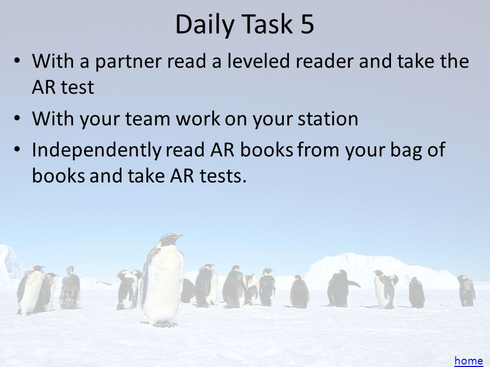 Daily Task 5 With a partner read a leveled reader and take the AR test