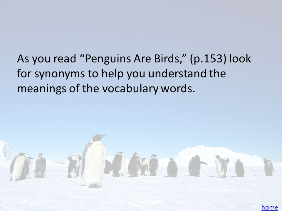 As you read Penguins Are Birds, (p