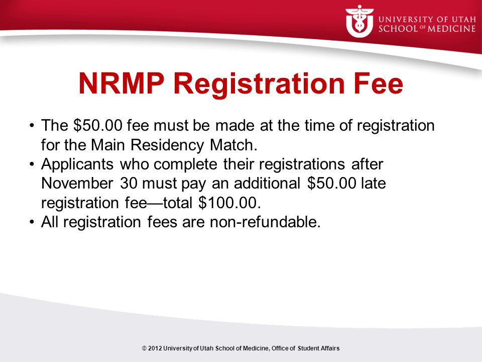 NRMP Registration Fee The $50.00 fee must be made at the time of registration for the Main Residency Match.