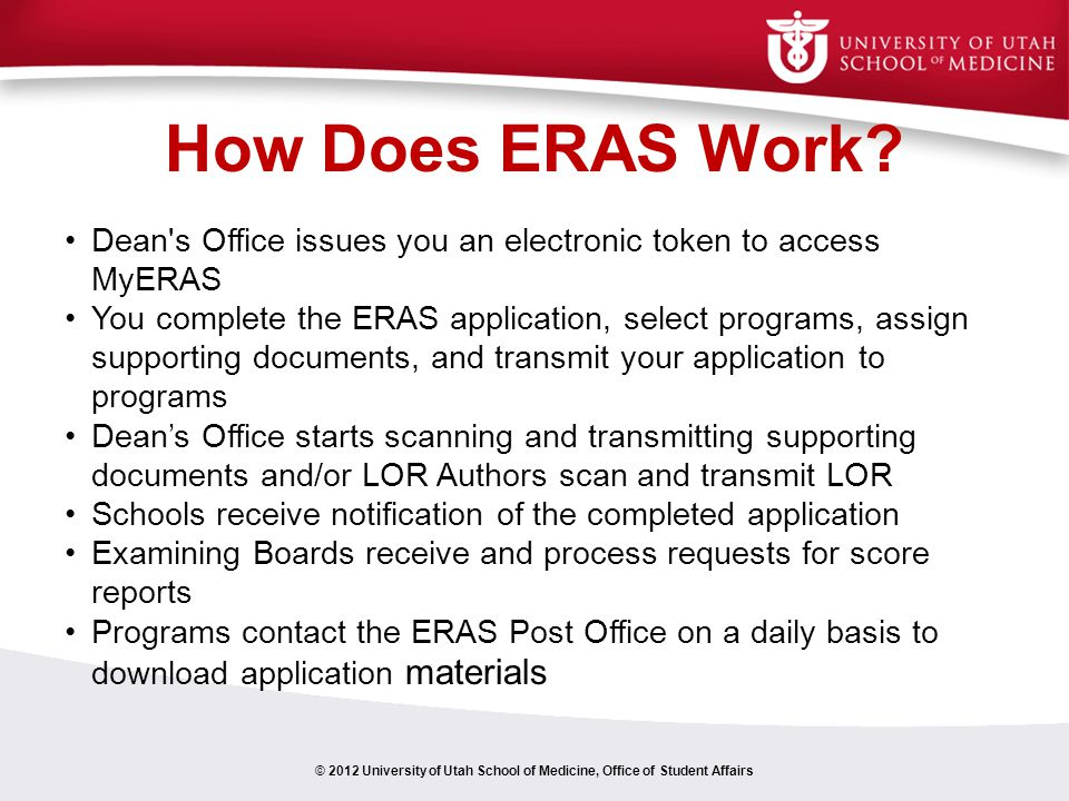 How Does ERAS Work Dean s Office issues you an electronic token to access MyERAS.