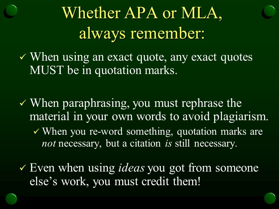 Whether APA or MLA, always remember:
