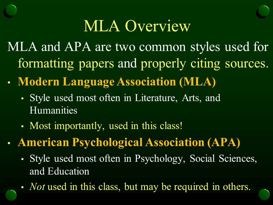 MLA Overview MLA and APA are two common styles used for formatting papers and properly citing sources.