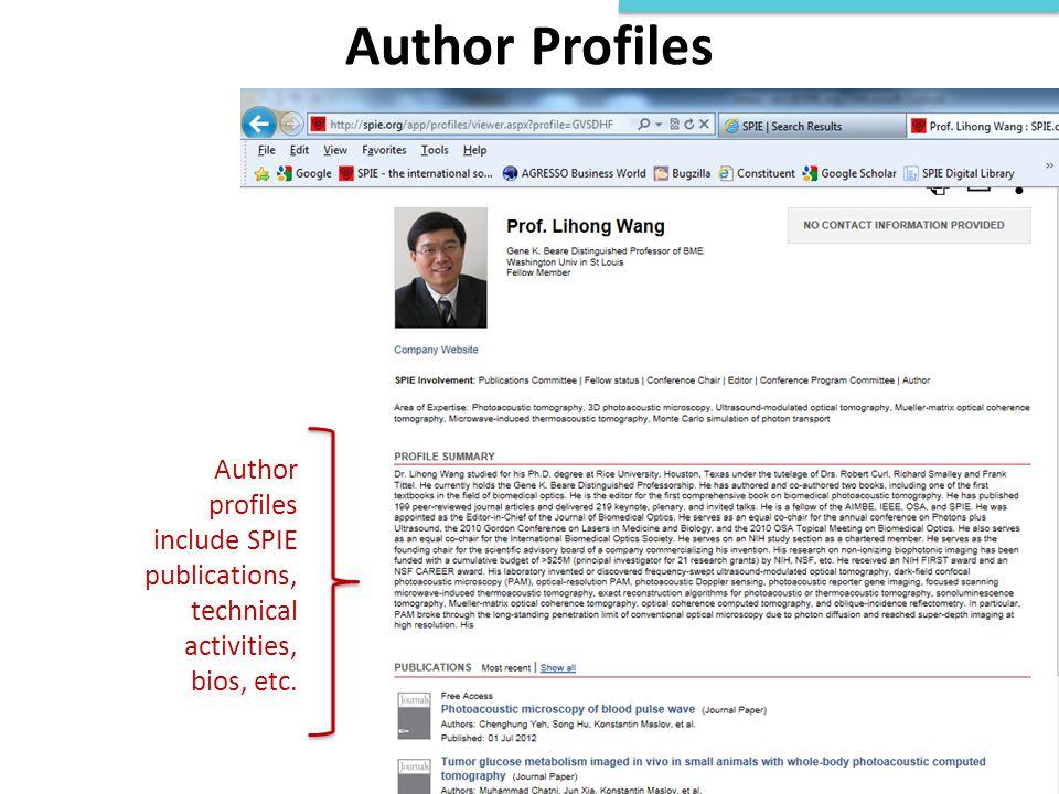 Author Profiles Author profiles include SPIE publications, technical activities, bios, etc.