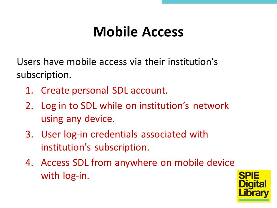 Mobile Access Users have mobile access via their institution's subscription. Create personal SDL account.