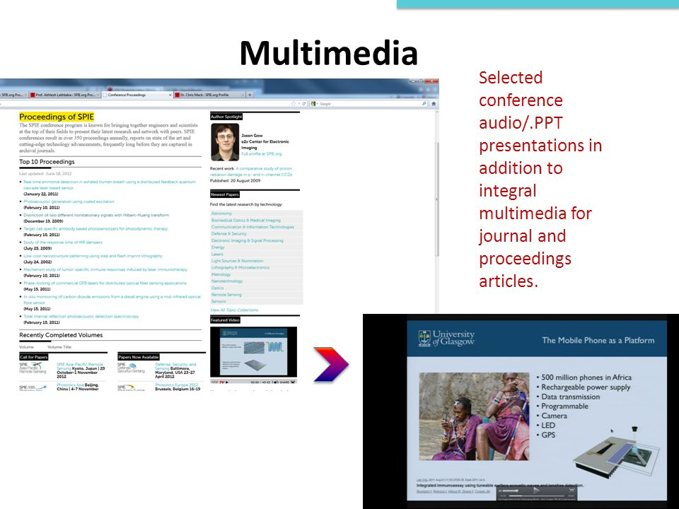 Multimedia Selected conference audio/.PPT presentations in addition to integral multimedia for journal and proceedings articles.