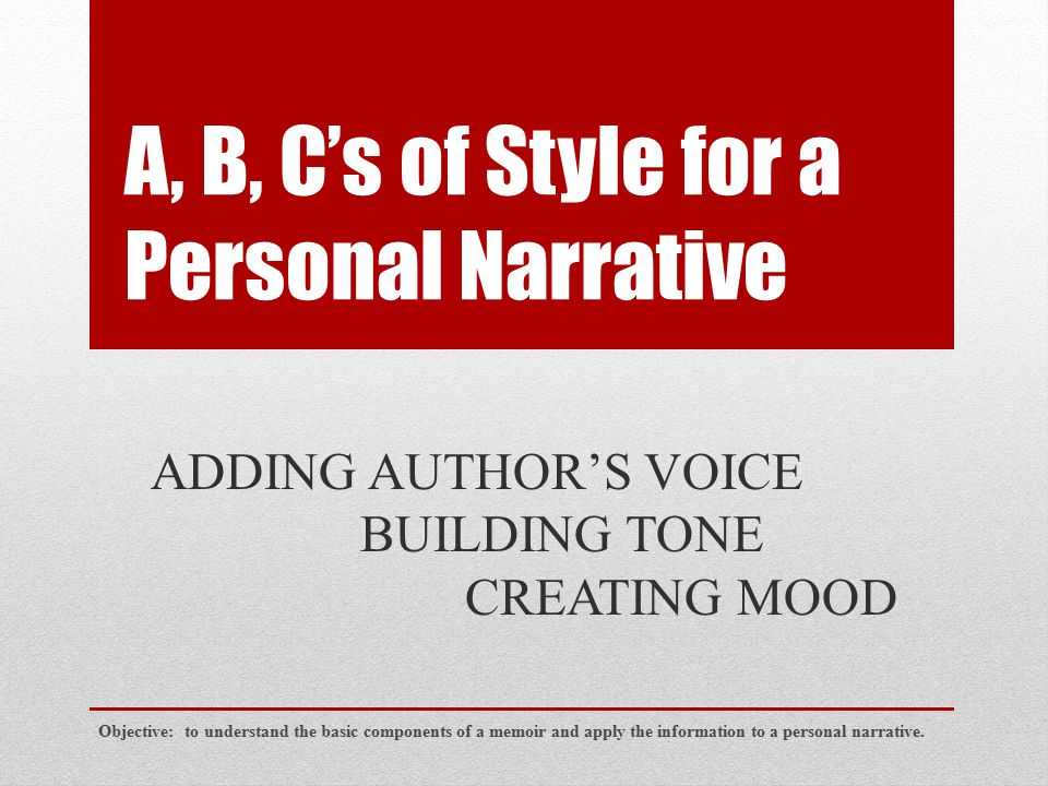 A, B, C's of Style for a Personal Narrative