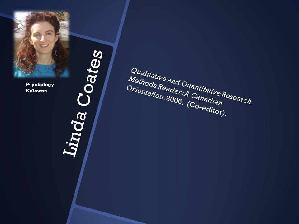 Qualitative and Quantitative Research Methods Reader: A Canadian Orientation. 2006. (Co-editor).