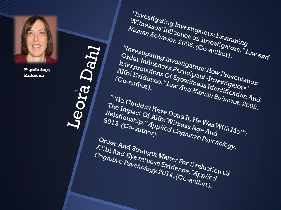 Investigating Investigators: Examining Witnesses Influence on Investigators. Law and Human Behavior. 2006. (Co-author).