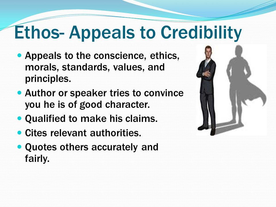 Ethos- Appeals to Credibility