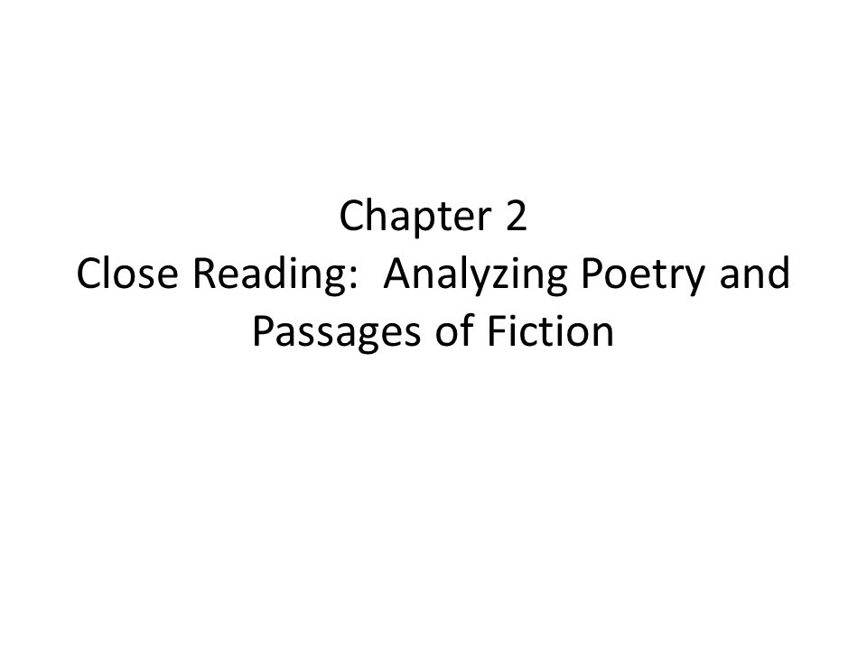 Chapter 2 Close Reading: Analyzing Poetry and Passages of Fiction