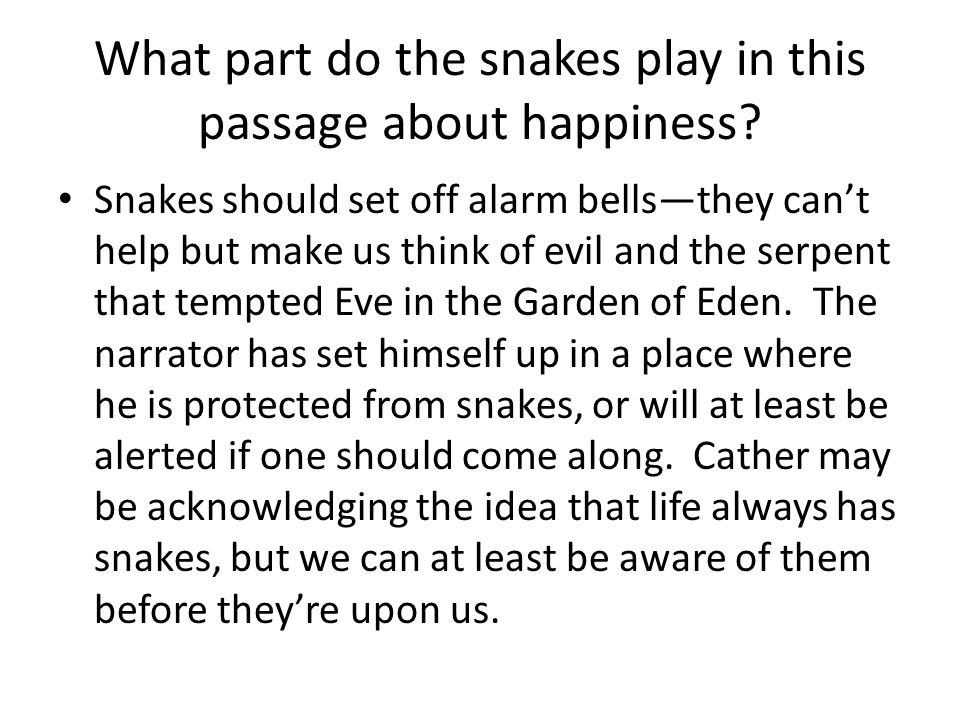 What part do the snakes play in this passage about happiness