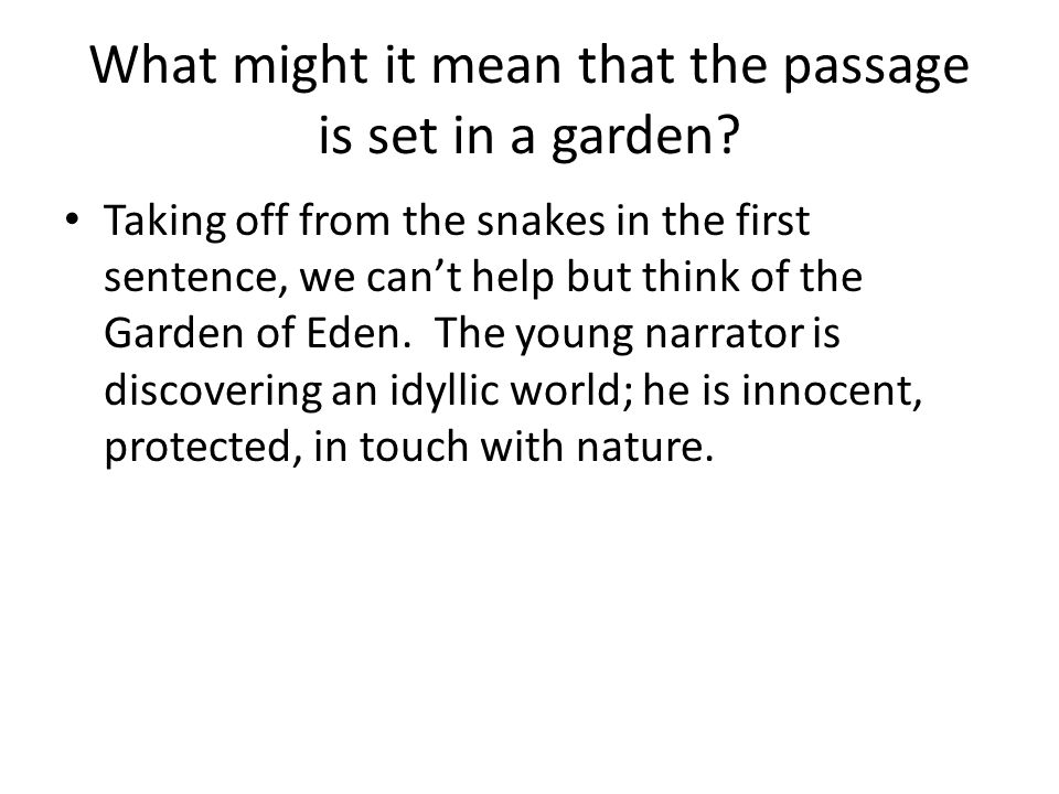 What might it mean that the passage is set in a garden