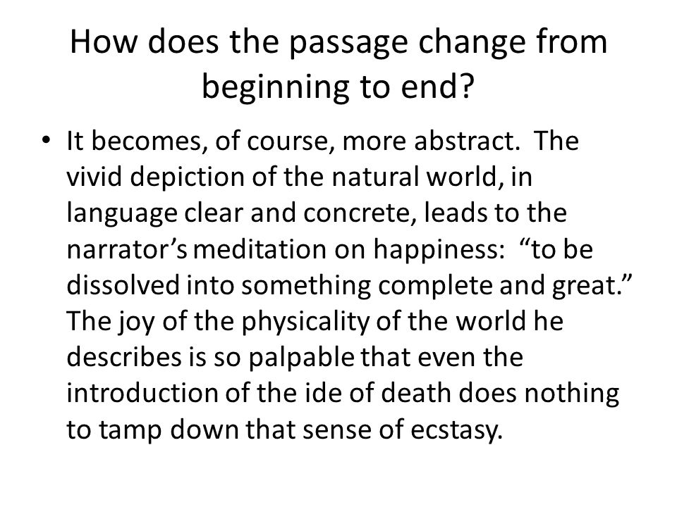 How does the passage change from beginning to end