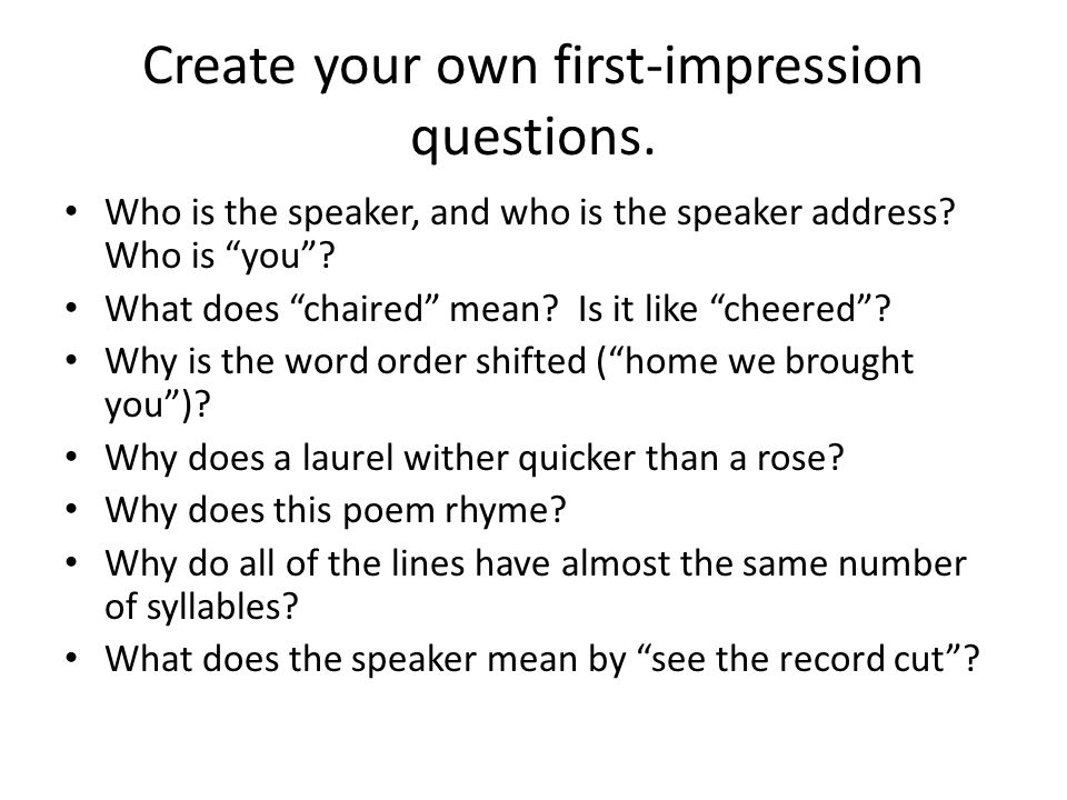 Create your own first-impression questions.
