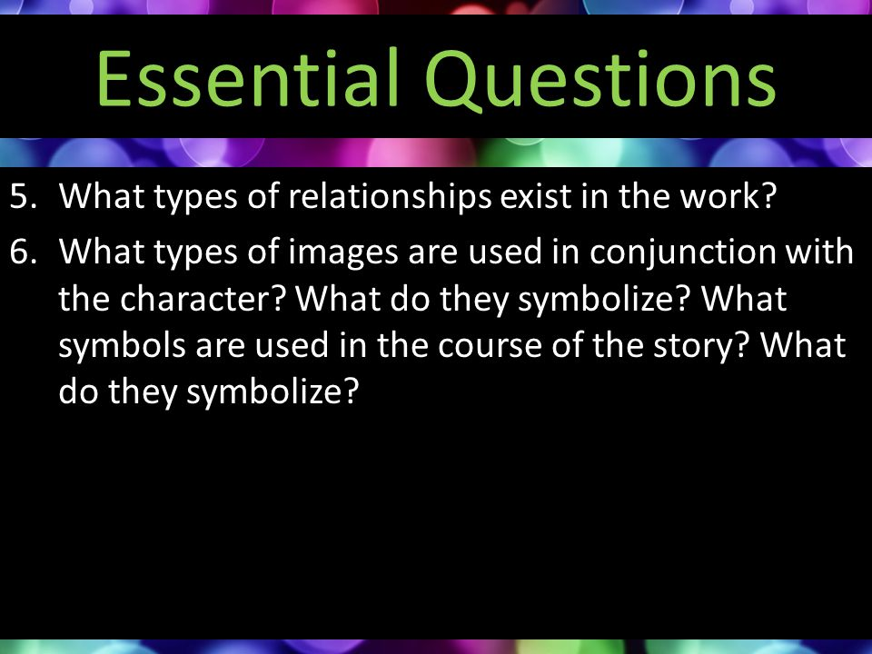 Essential Questions What types of relationships exist in the work