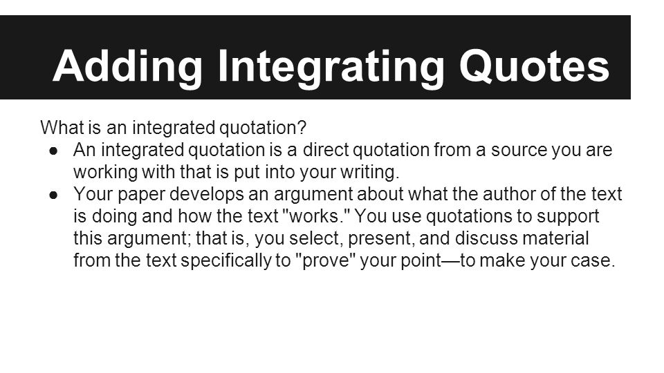 integrating quotes into paper Here are tips to help you integrate quotes properly into your college paper including a time-saving solution for adhering to the apa formatting style.