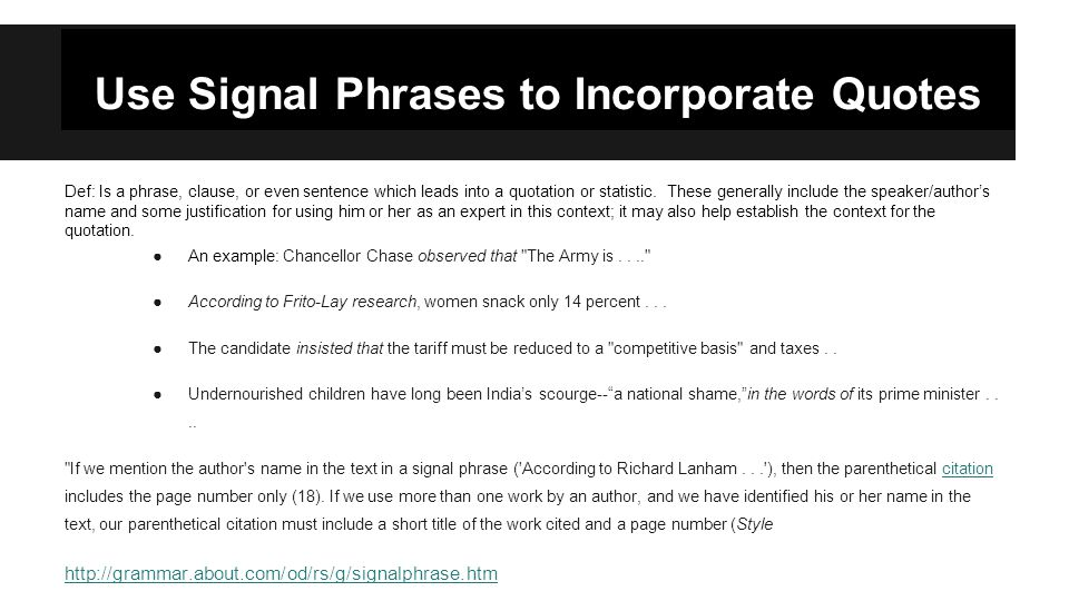 Use Signal Phrases to Incorporate Quotes