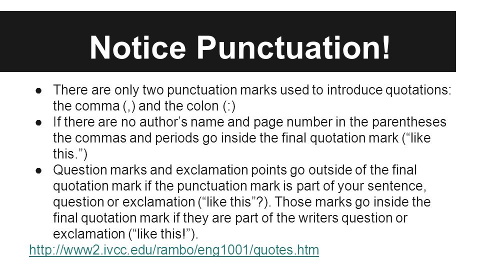 Notice Punctuation! There are only two punctuation marks used to introduce quotations: the comma (,) and the colon (:)
