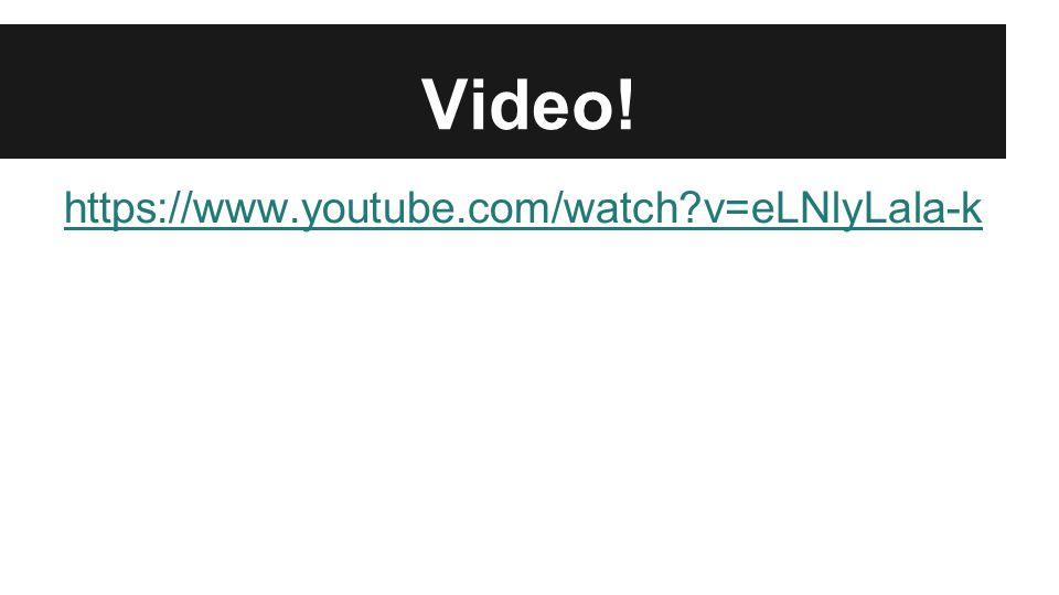 Video! https://www.youtube.com/watch v=eLNlyLala-k