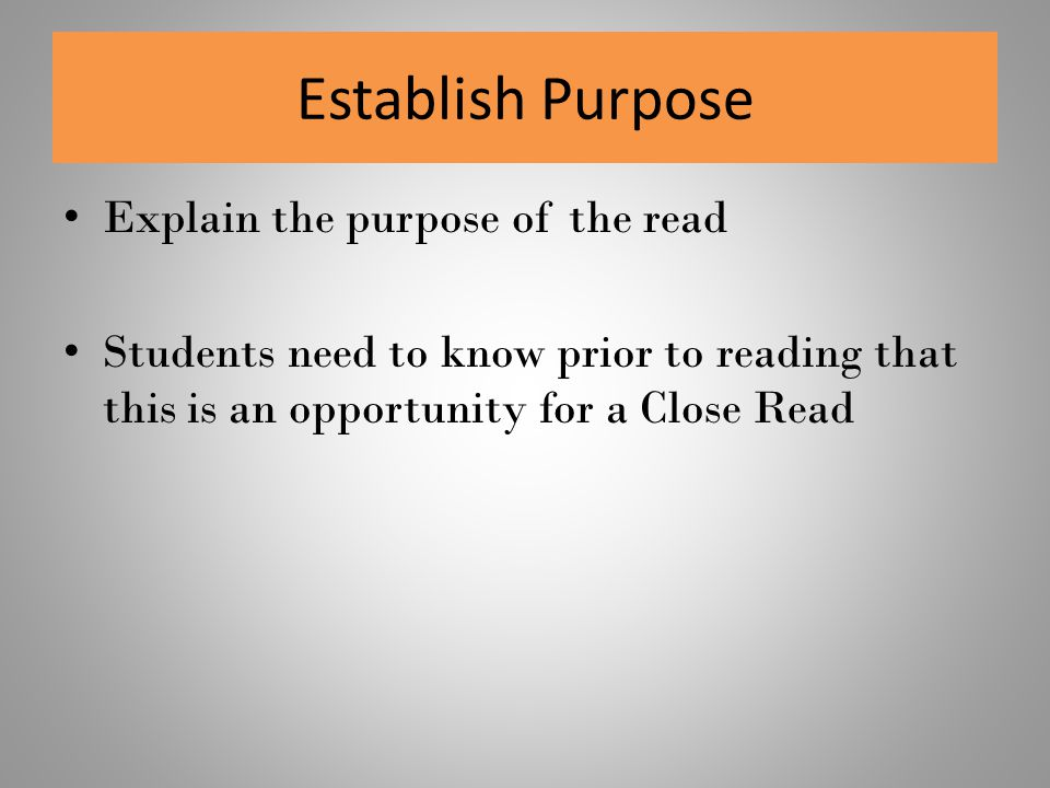 Establish Purpose Explain the purpose of the read