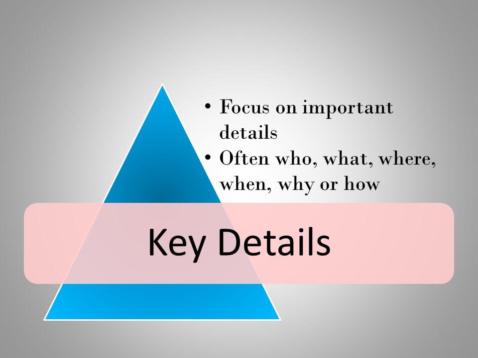 Key Details Focus on important details
