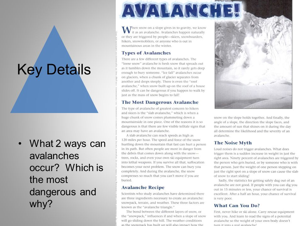 Key Details What 2 ways can avalanches occur Which is the most dangerous and why