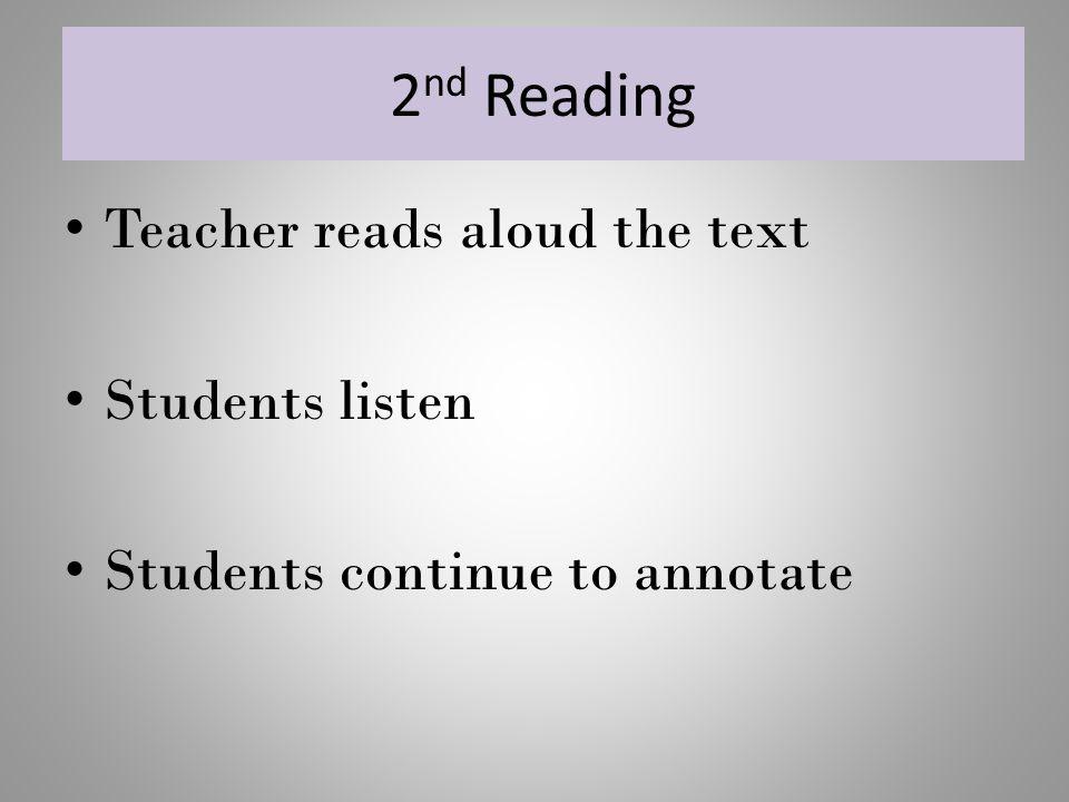 2nd Reading Teacher reads aloud the text Students listen