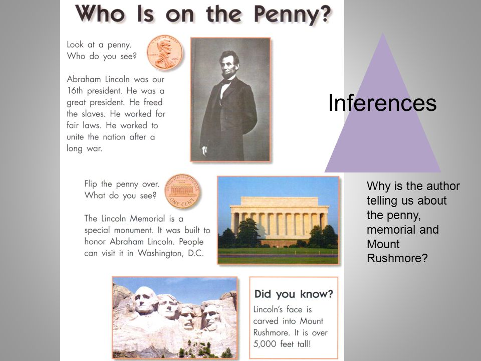 Inferences Why is the author telling us about the penny, memorial and Mount Rushmore