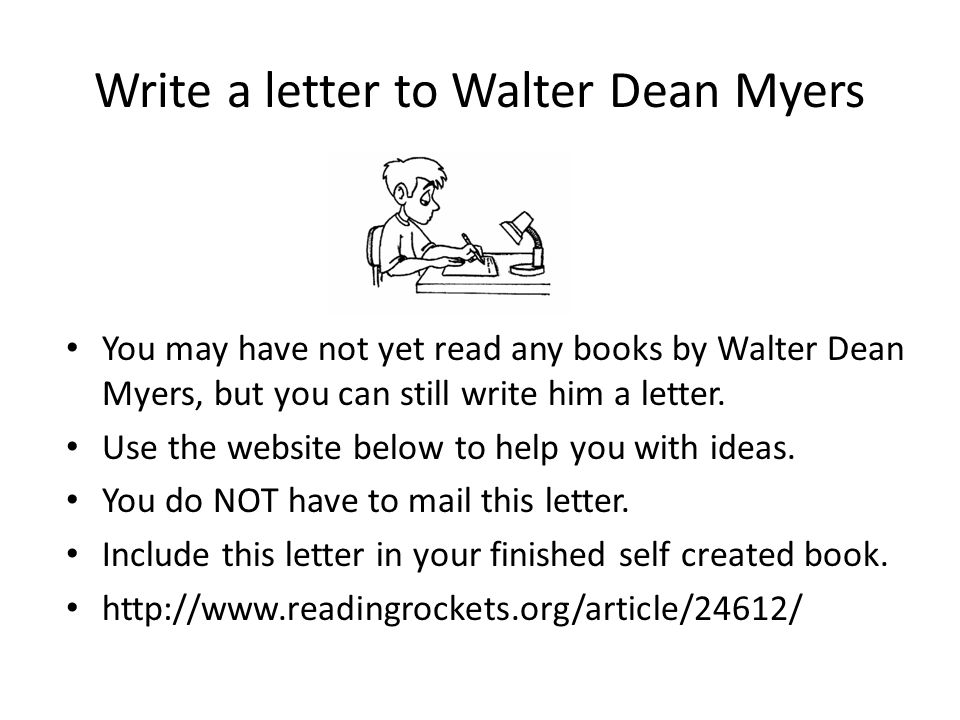 Write a letter to Walter Dean Myers