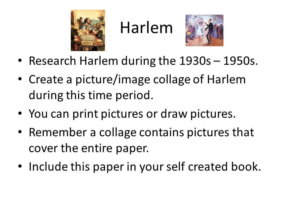 Harlem Research Harlem during the 1930s – 1950s.