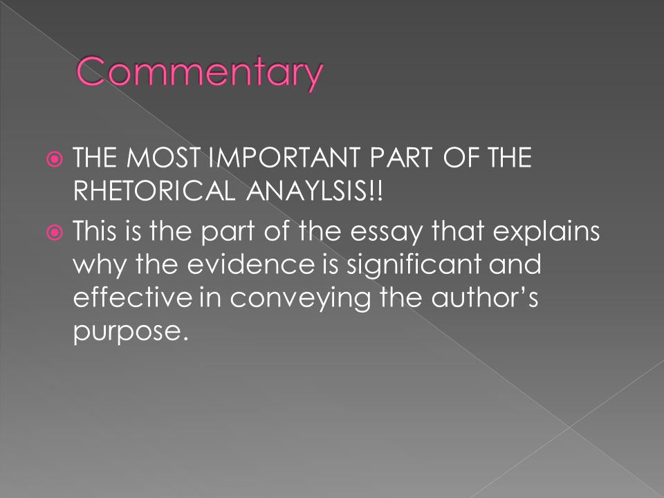 Commentary THE MOST IMPORTANT PART OF THE RHETORICAL ANAYLSIS!!