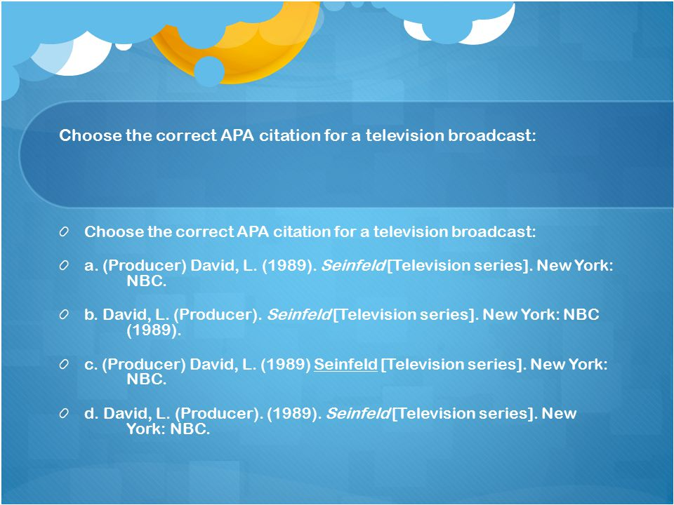 Choose the correct APA citation for a television broadcast: