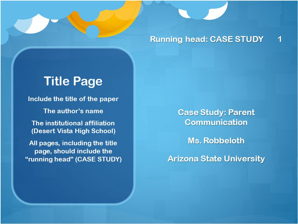Running head: CASE STUDY 1 Case Study: Parent Communication Ms