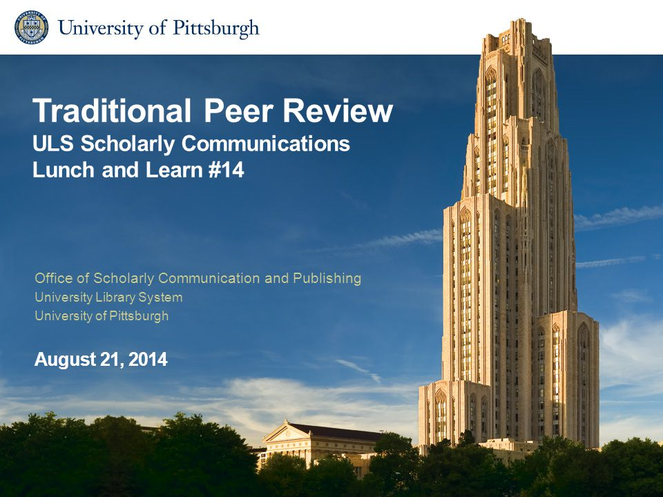Traditional Peer Review ULS Scholarly Communications Lunch and Learn #14