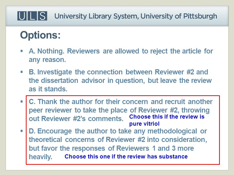 Options: A. Nothing. Reviewers are allowed to reject the article for any reason.