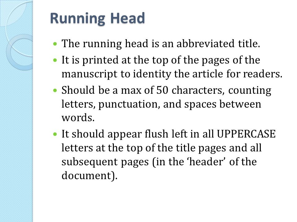 Running Head The running head is an abbreviated title.