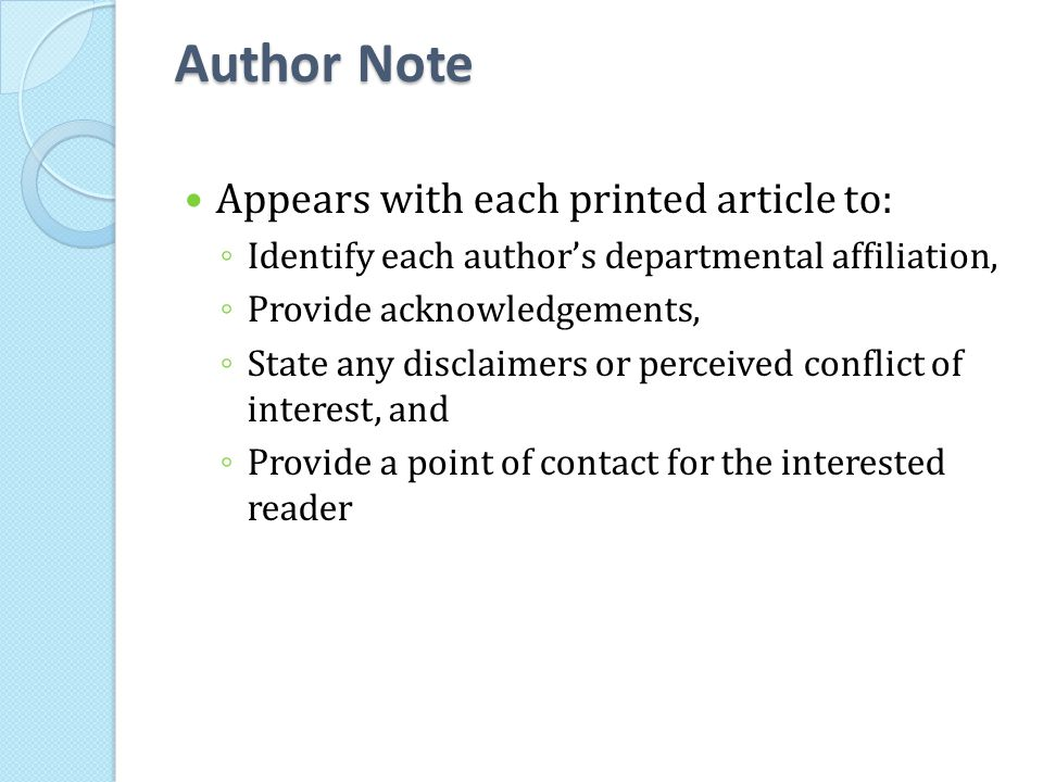 Author Note Appears with each printed article to: