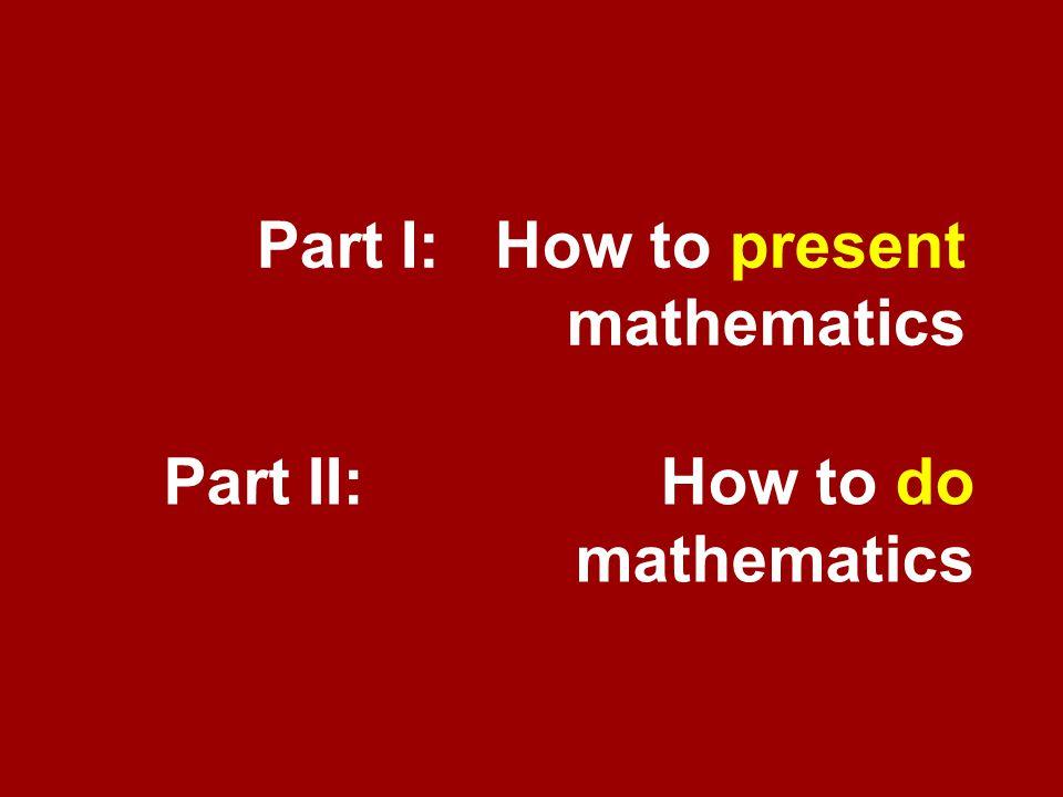 Part I: How to present mathematics