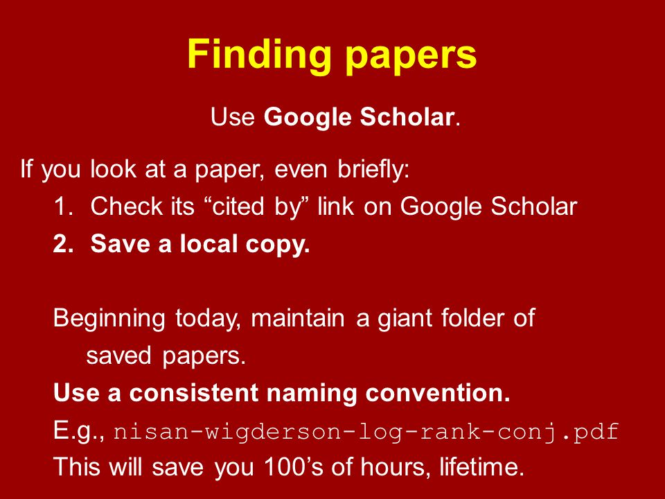Finding papers Use Google Scholar.