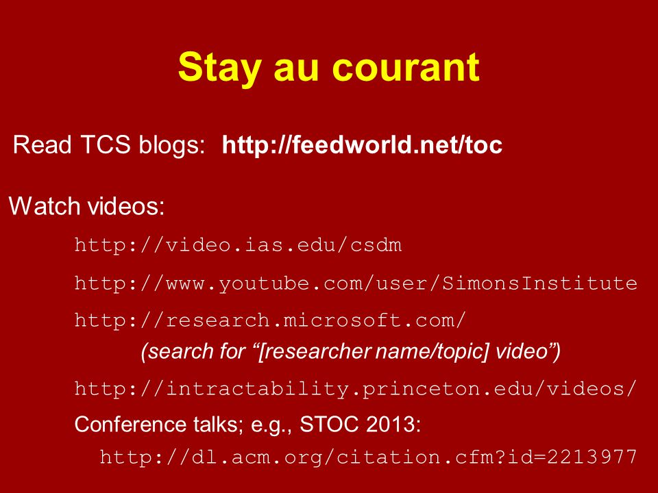 Stay au courant Read TCS blogs: http://feedworld.net/toc Watch videos: