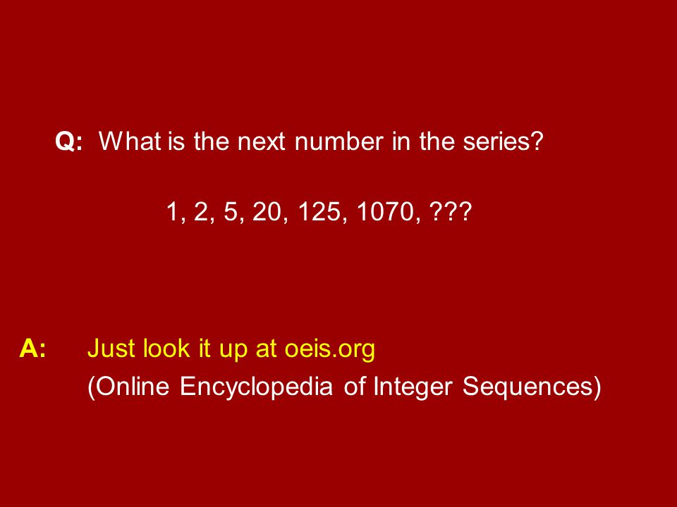 Q: What is the next number in the series