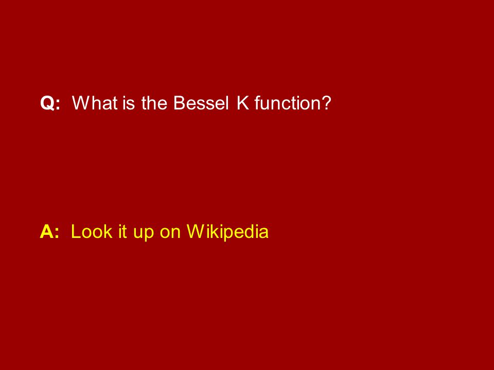 Q: What is the Bessel K function