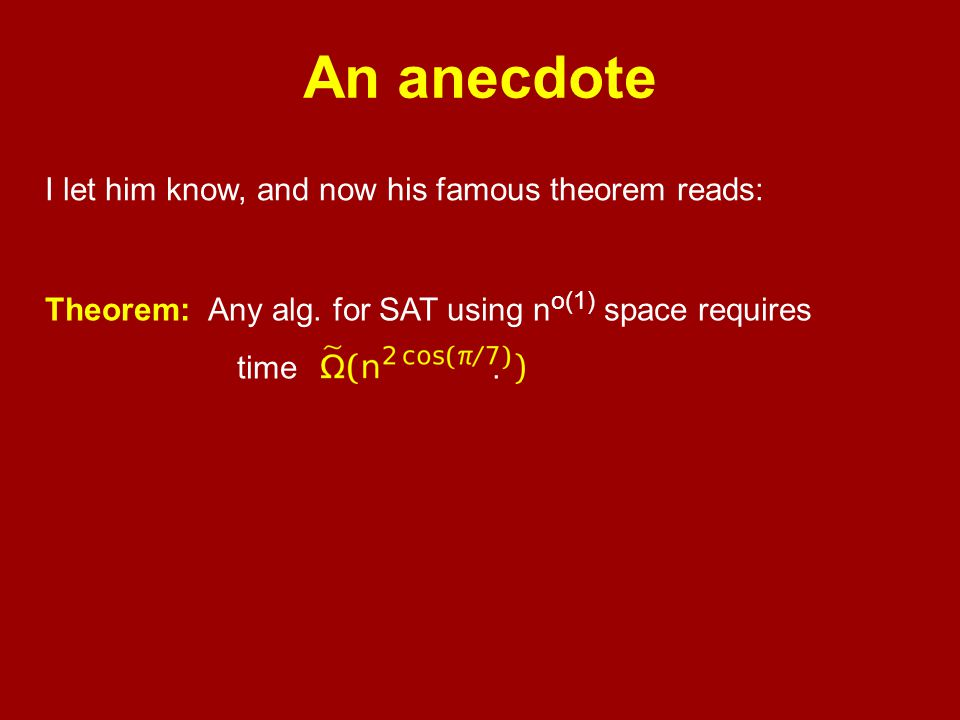 An anecdote I let him know, and now his famous theorem reads: