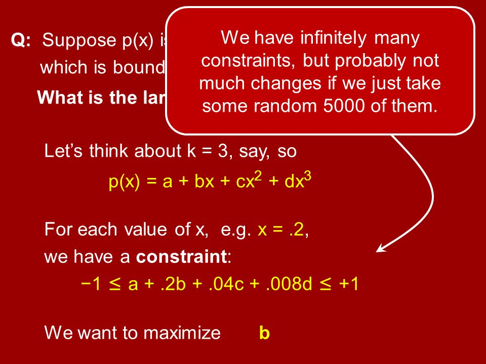 We have infinitely many constraints, but probably not much changes if we just take some random 5000 of them.