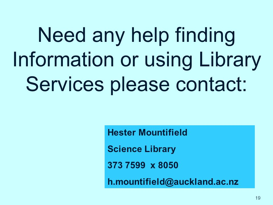 Need any help finding Information or using Library Services please contact:
