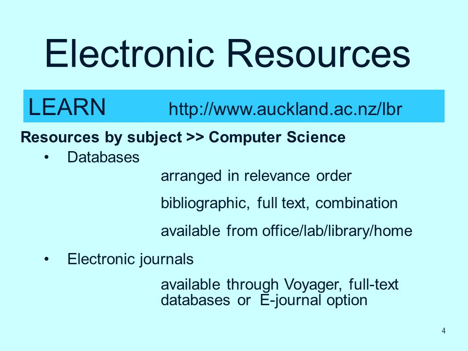 Electronic Resources LEARN http://www.auckland.ac.nz/lbr