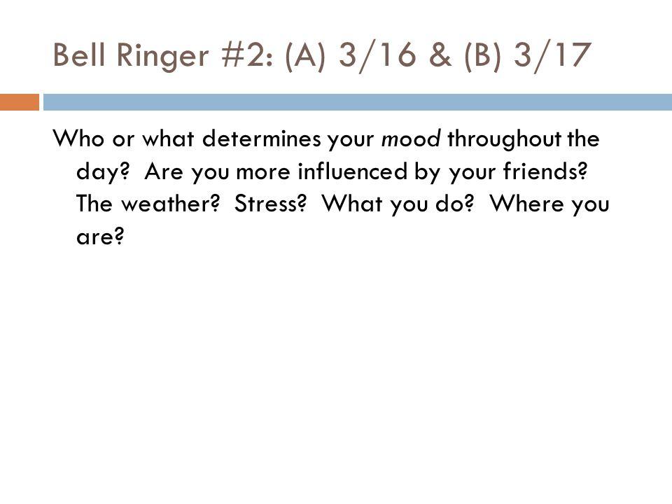 Bell Ringer #2: (A) 3/16 & (B) 3/17