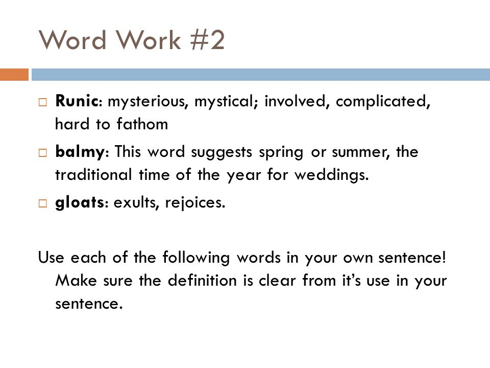 Word Work #2 Runic: mysterious, mystical; involved, complicated, hard to fathom